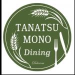 TANATSUMONO Dining
